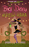 The Big Day Brew-HaHa: A Bigfoot Bay Witches Paranormal Cozy Mystery Novella
