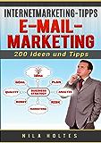 Internetmarketing-Tipps: E-Mail-Marketing: 200 Ideen und Tipps
