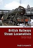 British Railways Steam Locomotives 1948 - 1968