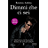 Dimmi che ci sei (Rock Chick Series Vol. 2)