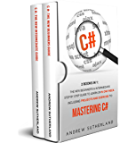 C#: 2 books in 1: The New Beginner's & Intermediate Step by Step Guide to Learn C# in One Week. Including Projects and Exercise to Mastering C# (English Edition)