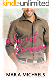A Sweet Reunion: A clean and wholesome small town romance (The Sweet Life Book 1)