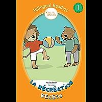 La Récréation Recess: Bilingual Easy Reader Level 1 - Children's Picture Book (Bilingual Readers™)