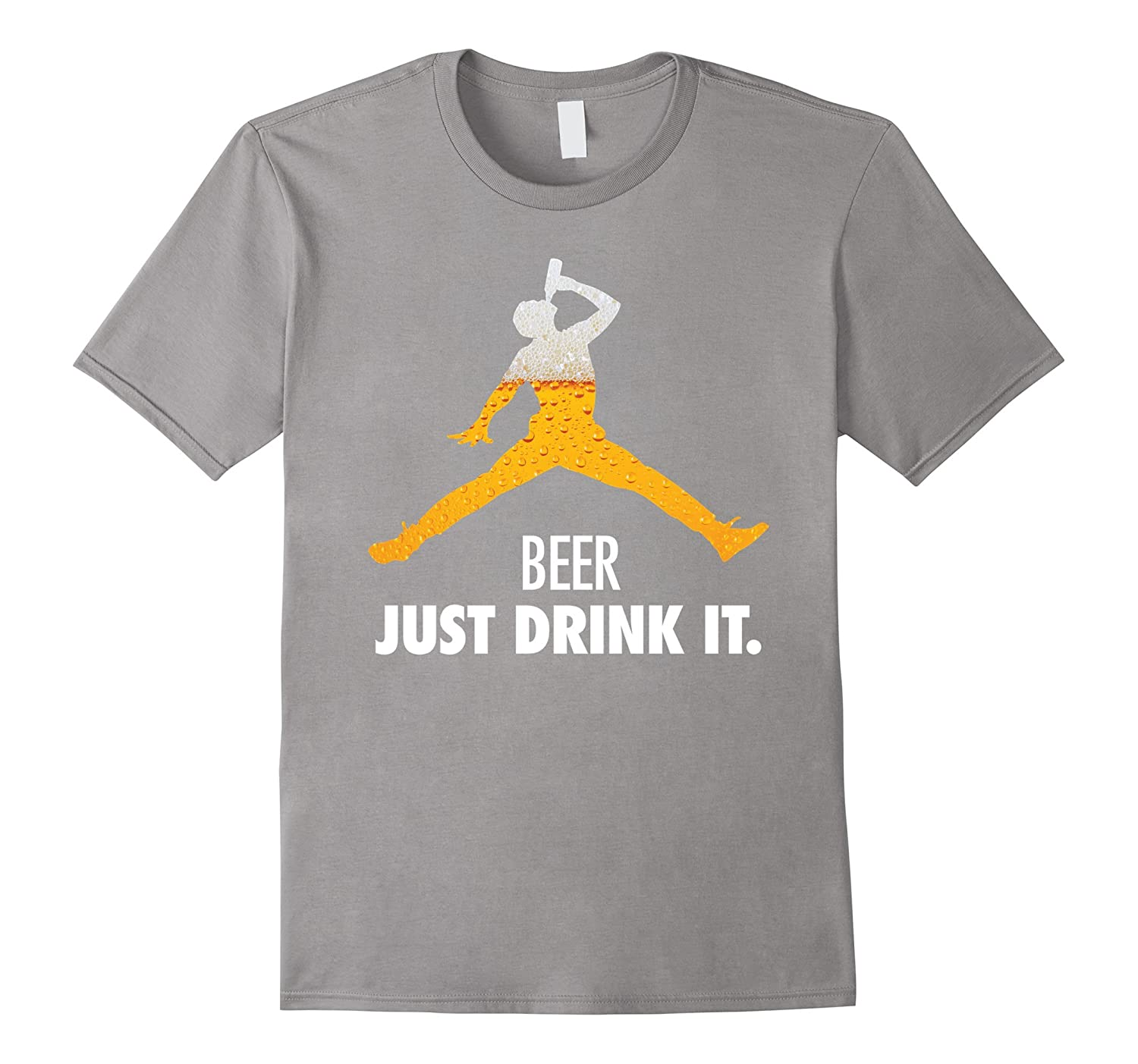 Beer Just Drink It T Shirt - Funny Drinking-TH