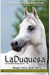 LaDuquesa: An Arabian Horse Novel (Wonder Horse) Kindle Edition