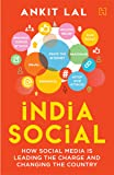 India Social: How Social Media is Leading the Charge and Changing the Country