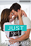 Just You: A Friends to Lovers Romance (Second Chances Book 3)