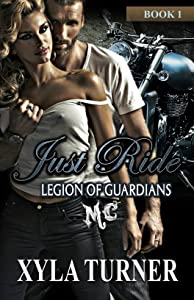 Just Ride (Legion of Guardians Book 1)