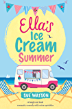 Ella's Ice-Cream Summer: A laugh out loud romantic comedy with extra sprinkles (The Ice-Cream Cafe Series Book 1)