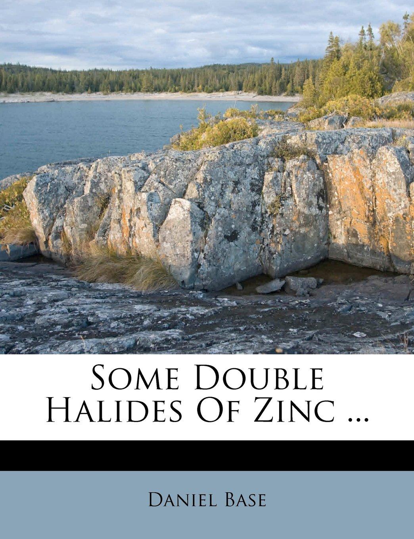 Download Some Double Halides Of Zinc ... PDF