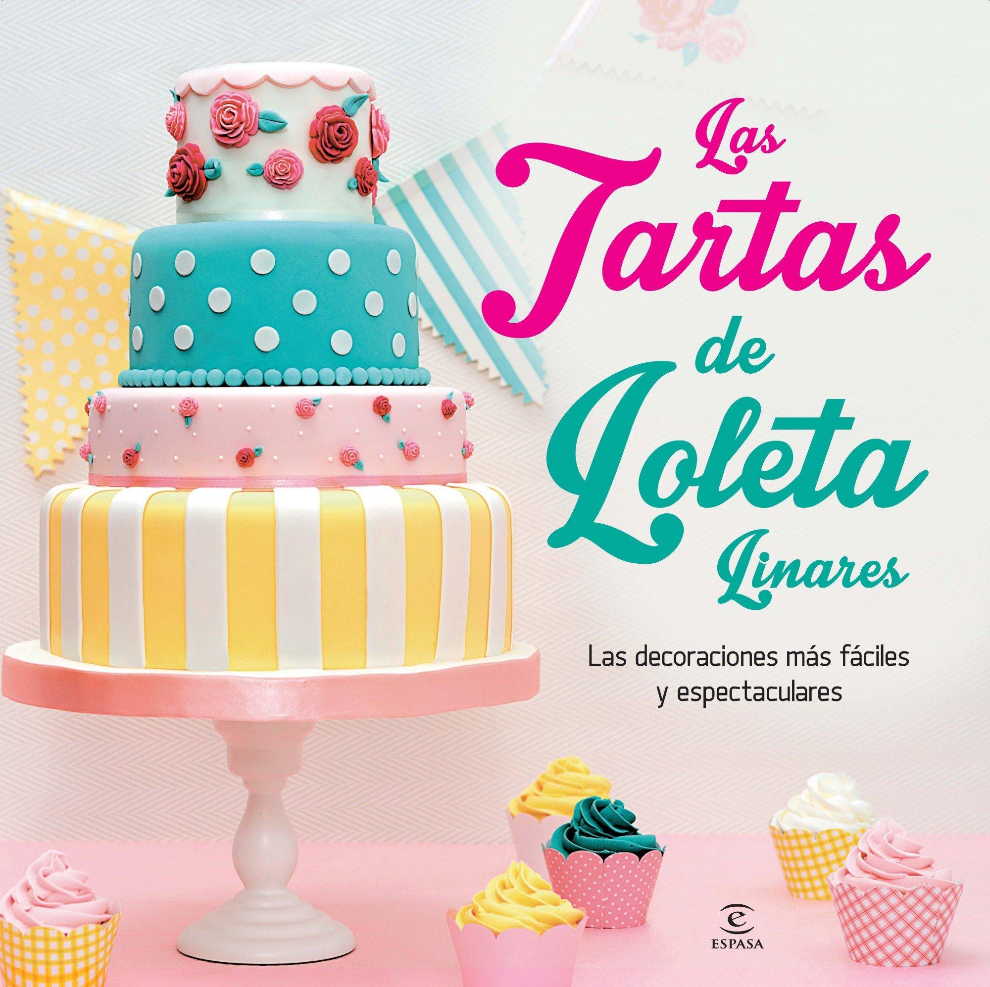 Las tartas de Loleta (Espasa Hoy): Amazon.es: Loleta Linares ...