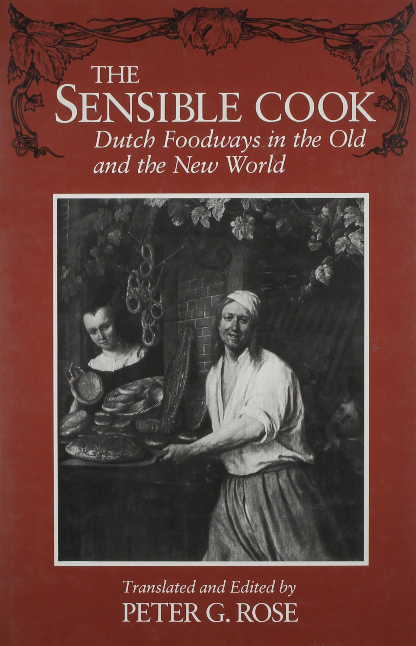 Sensible Cook: Dutch Foodways in the Old and New World (New York State Series)