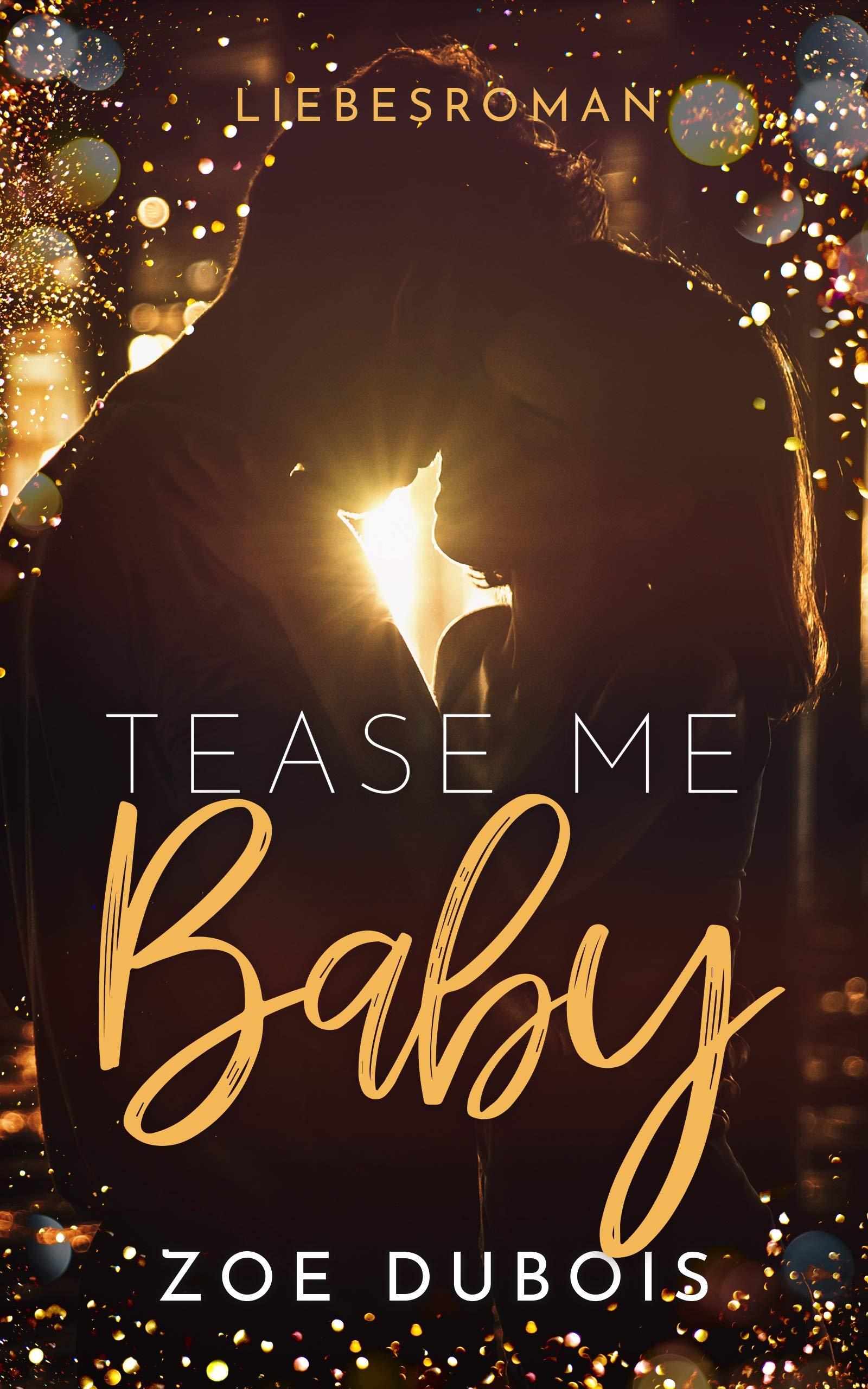 Tease Me Baby  Liebesroman