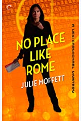 No Place Like Rome: A Lexi Carmichael Mystery, Book Three Kindle Edition