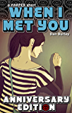 When I Met You: Anniversary Edition (HARPER sides Book 0)