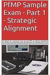 PfMP Sample Exam - Part 1 - Strategic Alignment Kindle Edition