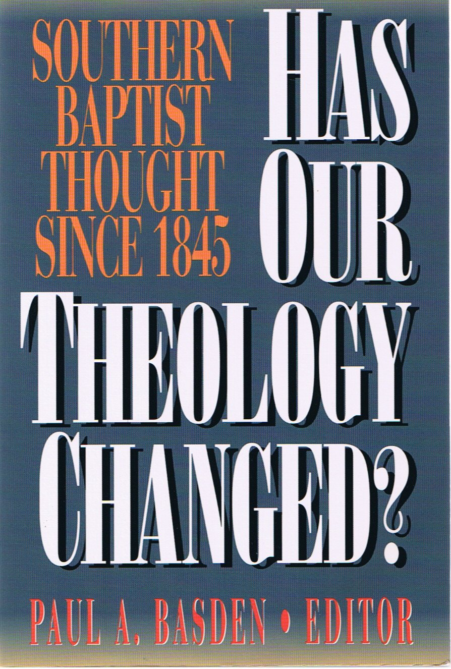 Has Our Theology Changed? : Southern Baptist Thought Since 1845
