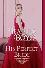 His Perfect Bride (The Distinguished Rogues Book 15) Kindle Edition