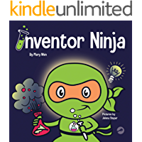 Inventor Ninja: A Children's Book About Creativity and Where Ideas Come From (Ninja Life Hacks 3)