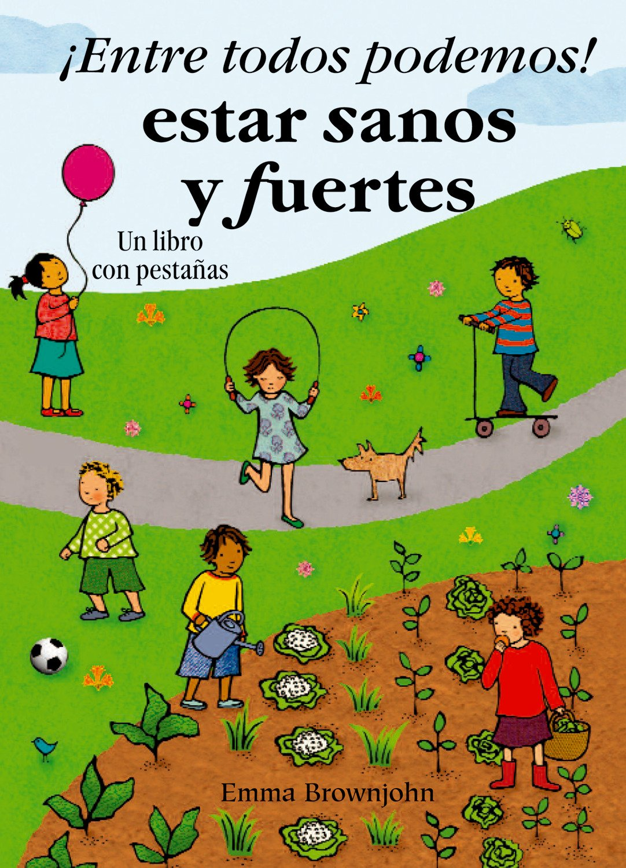 !!Entre Todos Podemos!: Estar Sanos Y Fuertes (Spanish Edition) PDF