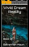 Vivid Dream Reality: Book 2