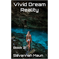 Vivid Dream Reality: Book 2 (English Edition)