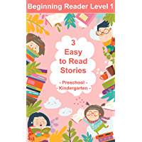 Beginning Reader Level 1. 3 Easy to Read Stories, Preschool, Kindergarten. Learn to Read Books for Beginning Readers (English Edition)