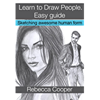 Learn to Draw People: Easy guide. Sketching awesome human form (English Edition)