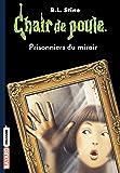 Chair de poule, Tome 04: Prisonniers du miroir