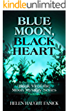 Blue Moon, Black Heart: Book VI of the Moon Mystery Series