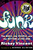 Funk: The Music, The People, and The Rhythm of