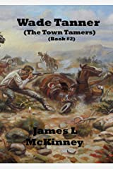 The Town Tamers (Wade Tanner Book 2) Kindle Edition