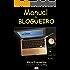 Manual do Blogueiro - Para quem tem ou quer ter um Blog