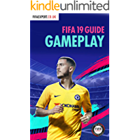 FIFA 19 Gameplay Guide: FIFA 19 Tips for Attacking and Defending. (FIFA Gameplay Tips Book 2)