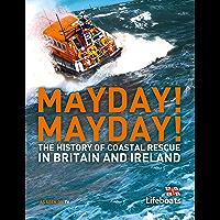 Mayday! Mayday!: The History of Sea Rescue Around Britain's Coastal Waters (Lifeboats)