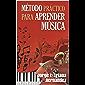 Método práctico para aprender Música (Spanish Edition)