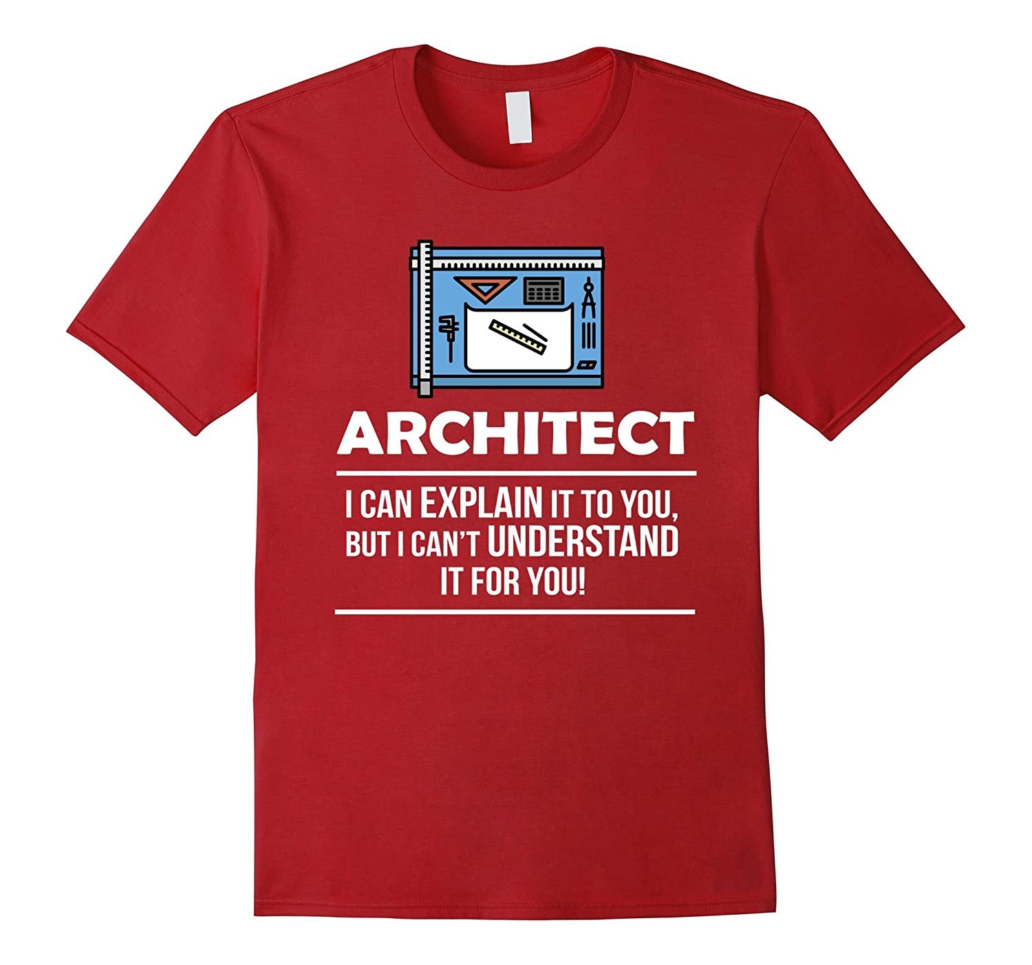 Architect I can Explain It Occupation T-shirt-TH