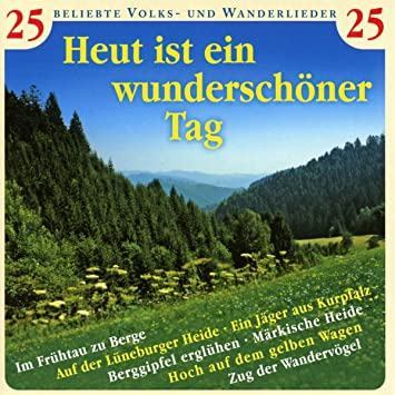 Heut Ist Ein Wunderschöner Tag Diverse Chöre Und Solisten 25