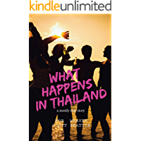 What Happens in Thailand: A Mostly True Story