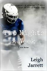 Two Nights A Week (Tekla Senior High) Kindle Edition