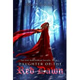 Daughter of the Red Dawn: A Young Adult Fantasy Romance (The Lost Kingdom of Fallada Book 1)