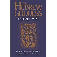 The Hebrew Goddess (Raphael Patai Series in Jewish Folklore and Anthropology)