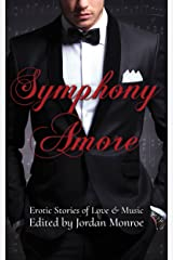 Symphony Amore: Erotic Stories of Love and Music Kindle Edition