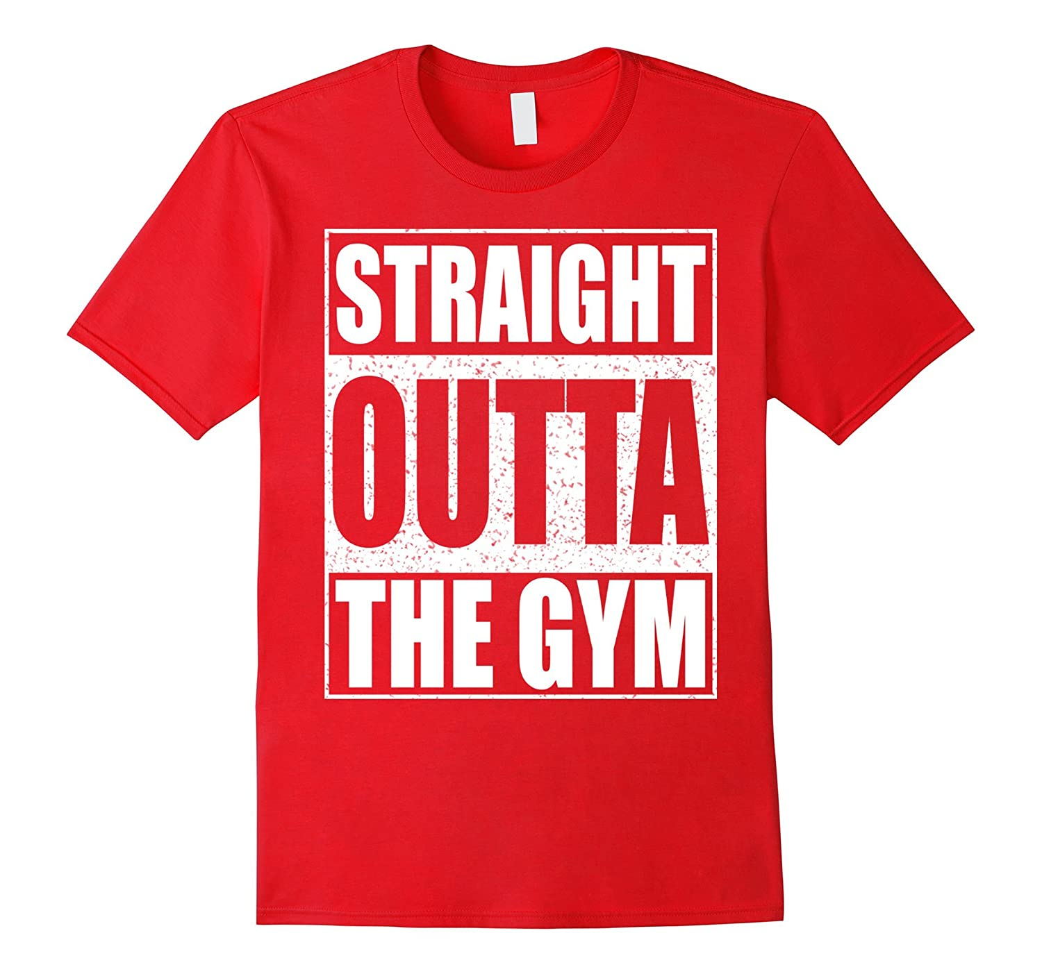 Straight Outta The Gym T-Shirt Funny Workout Gift Shirt-T-Shirt