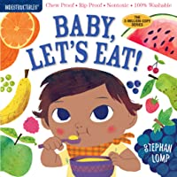 Indestructibles: Baby, Let's Eat!: Chew Proof · Rip Proof · Nontoxic · 100% Washable (Book for Babies, Newborn Books…