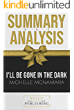 Summary of I'll Be Gone in the Dark by Michelle McNamara | Summary & Analysis