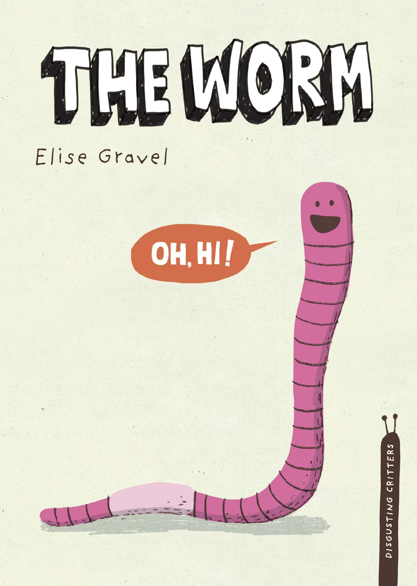 The Worm: The Disgusting Critters Series