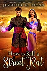 How to Kill a Street Rat: Aladdin Re-imagined Kindle Edition