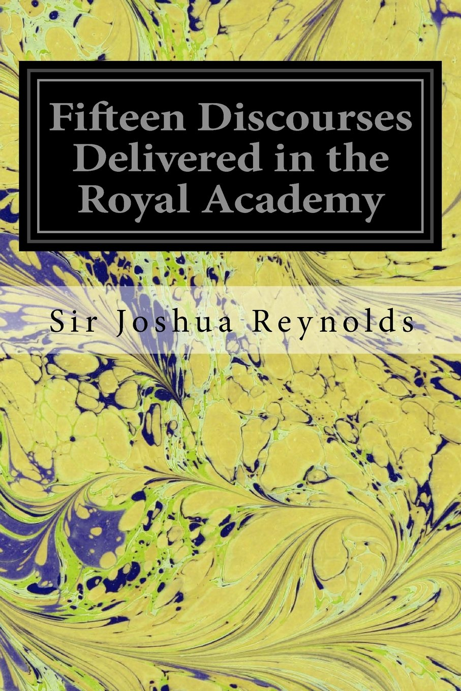 Read Online Fifteen Discourses Delivered in the Royal Academy pdf