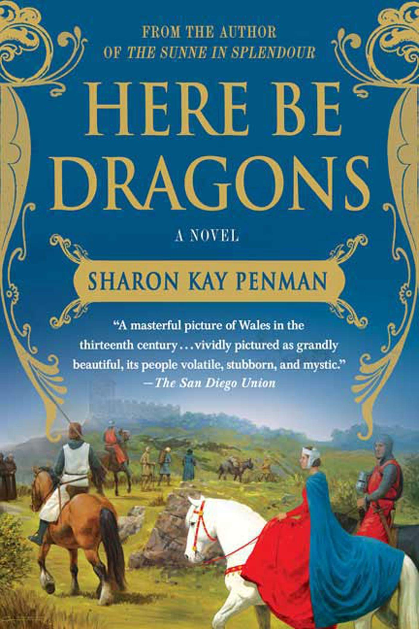 Here Be Dragons A Novel Welsh Princes Trilogy 1 9780312382452 Penman Sharon Kay Books